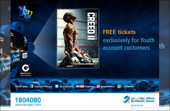 "Burgan Bank offers its Youth Account Holders a chance to watch ""Creed 2"" movie for free at Grand Cinemas!"