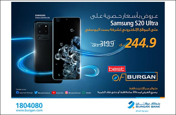 """Burgan Bank Announces its Special Monthly 'Mega Hit' Offer on """"Samsung Galaxy S20 Ultra"""" From """"Best Al-Yousifi"""""""